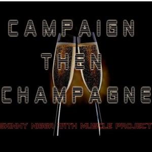 Campaign Then Champagne